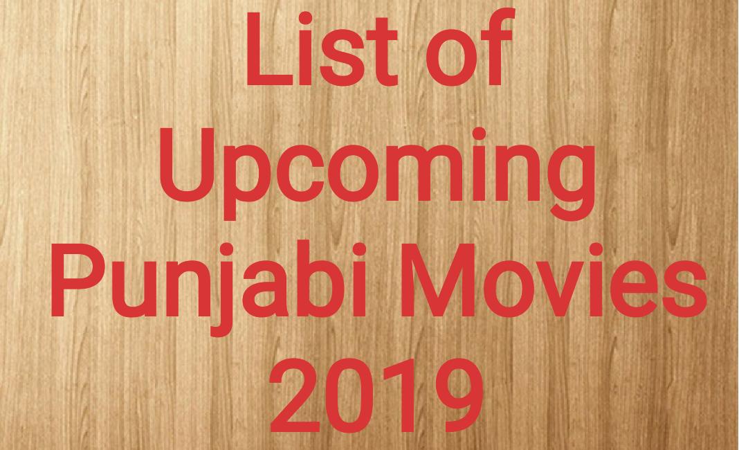 Punjabi Movies in 2019, Complete List of Upcoming Punjabi