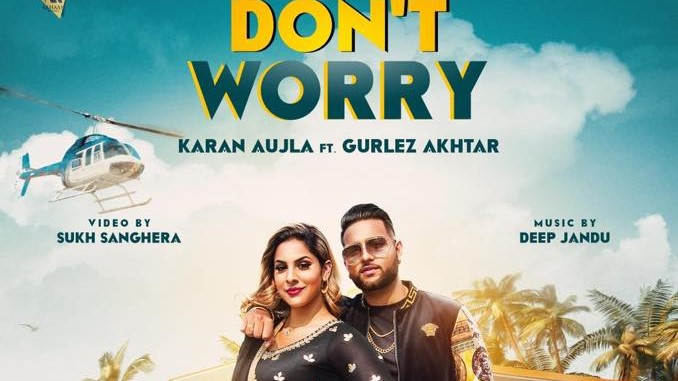 Don't Worry By Karan Aujla | Full Song | Lyrics | New