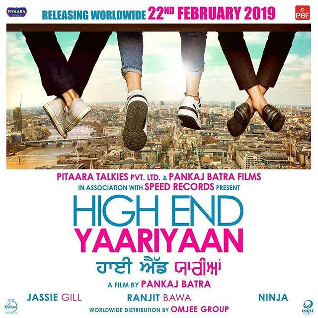 HIGH END YAARIYAAN MOVIE FULL STAR CAST, RELEASE DATE, POSTER, STORY RANJIT BAWA, JASSI GILL AND NINJA